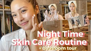 MY NIGHT TIME SKIN CARE ROUTINE | + bathroom tour!