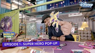 Disney Imagine That  EP 1 Part 1  Super Hero Pop Up Art  Disney Channel