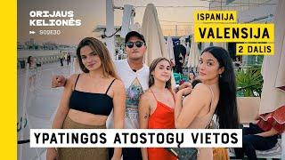 YPATINGOS ATOSTOGŲ VIETOS: VALENSIJA