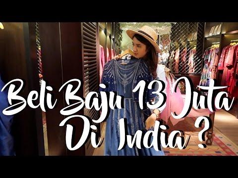ACHA BELI BAJU 13 JUTA DI INDIA???