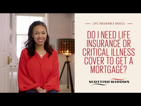 Do I Need Life Insurance Or Critical Illness Cover To Get A Mortgage?