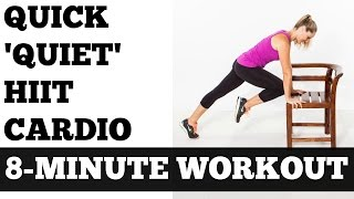 8-Minute Quick 'Quiet' HIIT (High Intensity Interval Training) Cardio Workout - No Equipment