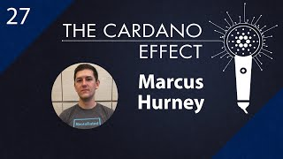 Cardano's Daedalus Wallet Front-End Development with Marcus Hurney of IOHK | TCE 27