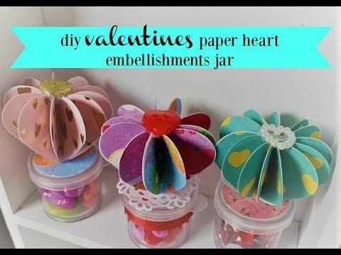 DIY Valentines paper heart embellishments jar