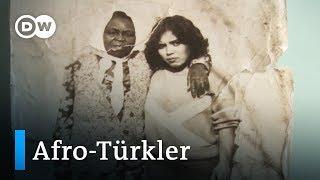 Afro-Türkler'in unutulan geçmişi - DW Türkçe