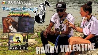 Wha' Gwaan Munchy?!? #13 ★ RANDY VALENTINE [July 2014]