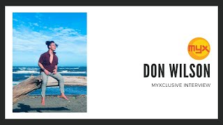 DonWilson on MYXclusive