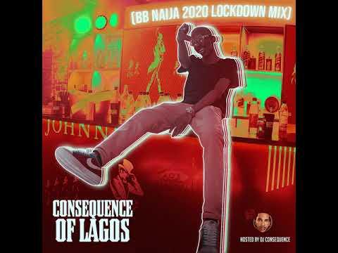 Download DJ CONSEQUENCE - OF LAGOS (BBNaija Lockdown 2020 Party Mix)