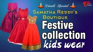 Fashion Passion | Samatha Reddy's Boutique | Festive Collection Kids Wear | Diwali Special 2017