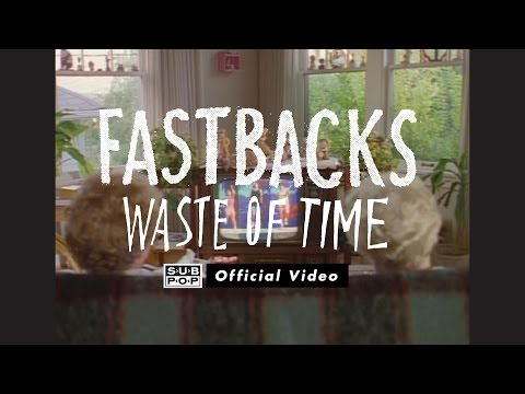 Fastbacks - Waste of Time [OFFICIAL VIDEO]