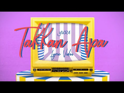 YURA YUNITA - Takkan Apa (Official Lyric Video)