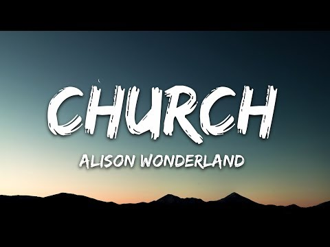 Alison Wonderland - Church 🎵 (Lyrics)