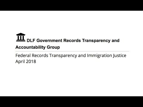 #dlfgrt Federal Records Transparency and Immigrant Justice