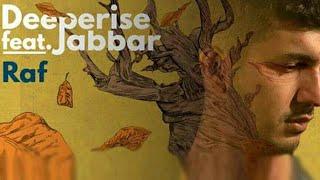 Deeperise raf ft jabbar şarkı sözleri