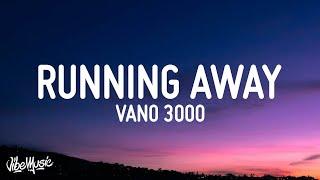 VANO 3000 - Running Away (Lyrics) [adult swim] \