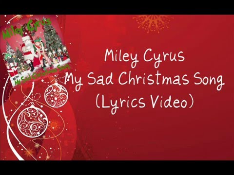 Miley Cyrus - My Sad Christmas Song (Lyrics Video) - YouTube