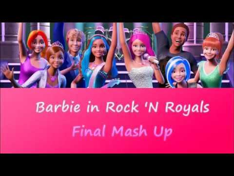 Barbie : Barbie in rock n' royals final mash up