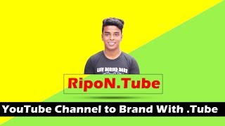 RipoN.Tube | Make Your Channel as a Brand With Custom domain name