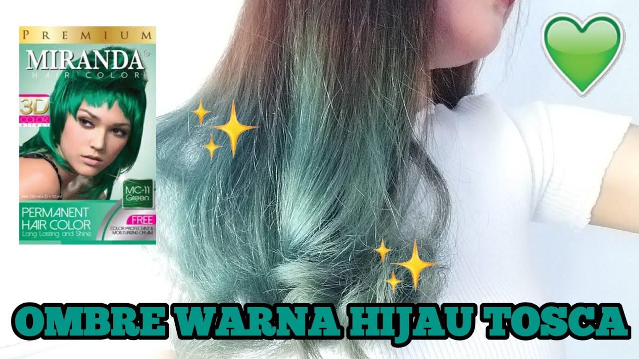 Cat  Rambut  Sendiri Ombre Hijau Tosca Miranda Green Hair