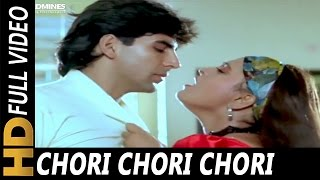 Chori Chori Chori , Anu Malik, Alisha Chinai , Hum Hain Bemisal 1994 Songs , Akshay Kumar, Shilpa