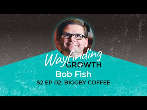 S2 EP 2: Launching A Franchise System With Bob Fish Of Biggby Coffee
