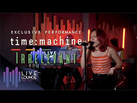 Irrelevant [Acoustic] - Timemachine | Live Lounge Project At My Studio #2