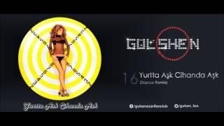 Gülşen - Yurtta Aşk Cihanda Aşk [Dance Remix] (Yurtta Aşk Cihanda Aşk / 16)