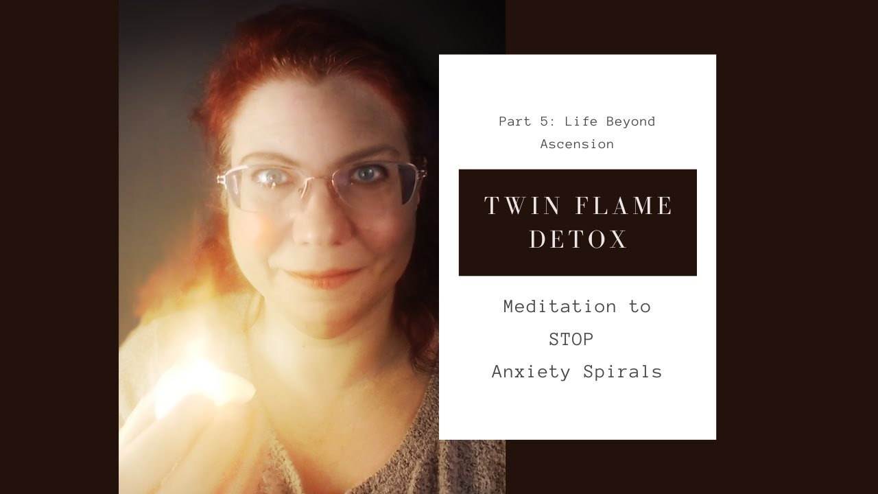 Using Meditation to Stop Anxiety Cycles - Twin Flame Detox ...