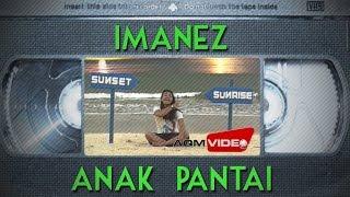 Download Imanez - Anak Pantai | Official Video
