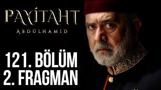 Payitaht Abdülhamid 121. Bölüm 2.Tanıtım (Her Cuma 20:00'de)