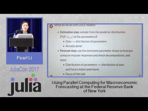 JuliaCon 2017 | Parallel Computing for Macroeconomic Forecasting ... | Pearl Li