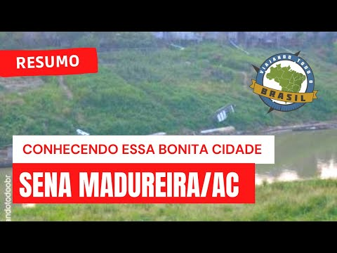 Viajando Todo o Brasil - Sena Madureira/AC
