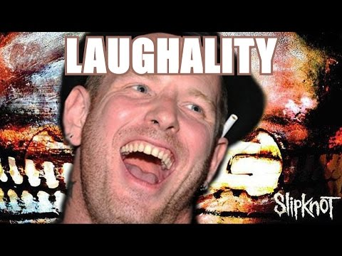 Slipknot's Corey Taylor - Laughality (LaughCover)