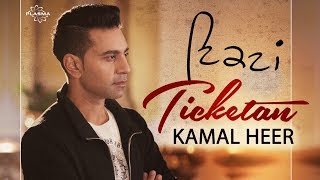 Kamal Heer | Ticketan | New Song 2018