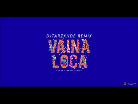 Ozuna X Manuel Turizo - Vaina Loca (DJ TarzXiide Remix)