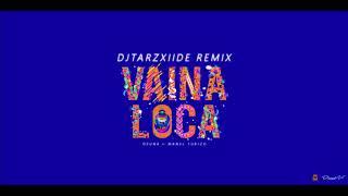 Ozuna X Manuel Turizo Vaina Loca DJ TarzXiide Remix.mp3