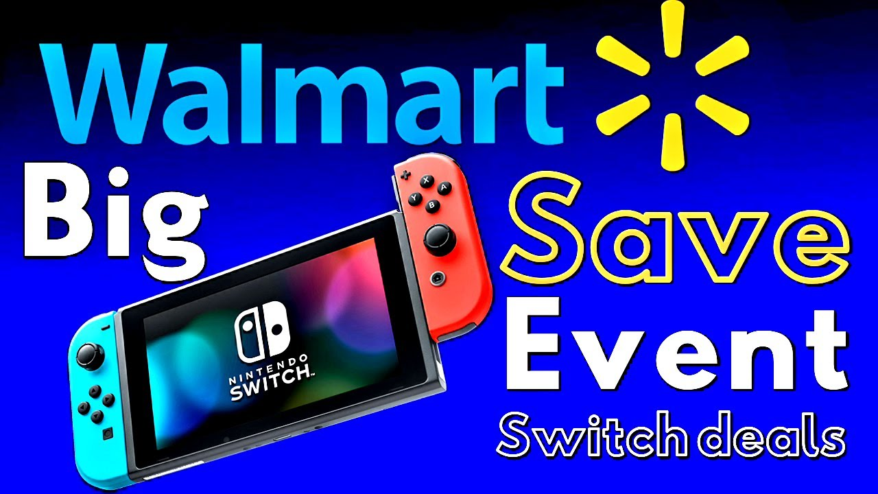 Nintendo Switch Walmart Big Save Event All Game Deals Youtube