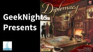 Diplomacy - GeekNights Presents