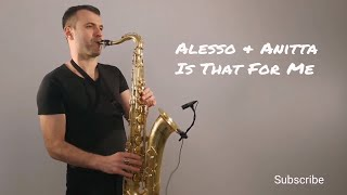 Alesso & Anitta - Is That For Me [Saxophone Cover] by Juozas Kuraitis