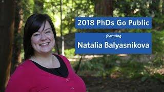 2018 PhDs Go Public: Natalia Balyasnikova