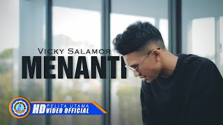 Download Mp3 Vicky Salamor - MENANTI
