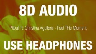 Baixar Pitbull ft. Christina Aguilera - Feel This Moment | 8D AUDIO