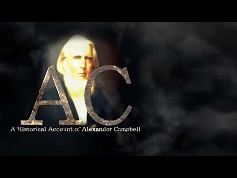 Alexander Campbell Documentary - Hosted By David Kenney