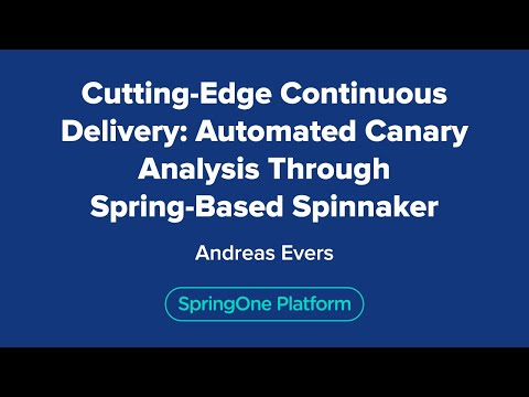 Andreas Evers: Cutting-edge Continuous Delivery: Automated Canary Analysis