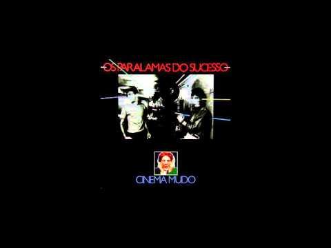 Os Paralamas Do Sucesso - Cinema Mudo (full album)