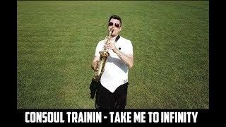 Consoul Trainin - Take Me To Infinity Video