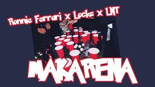 Ronnie Ferrari x Locke - Makarena 2019 [LNT BLEND]
