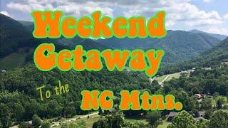 Weekend Getaway to the North Carolina Mountains - Lake Lure, Maggie Valley