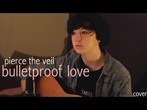 Bulletproof Love Pierce The Veil Acoustic Cover Youtube
