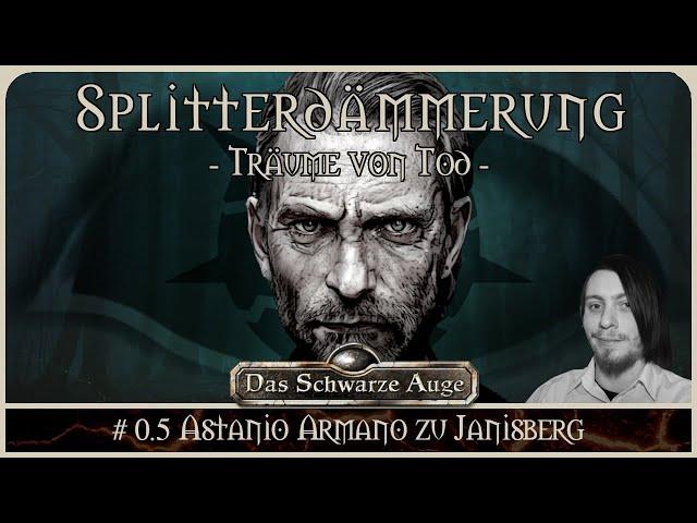 [DSA] Die Splitterdämmerung #0.5 - Prelude Astanio A. zu Janisberg   Pen and Paper Erzählspiel
